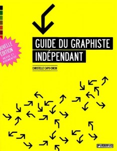 Guide du graphiste freelance [Broché] Christelle Capo-Chichi