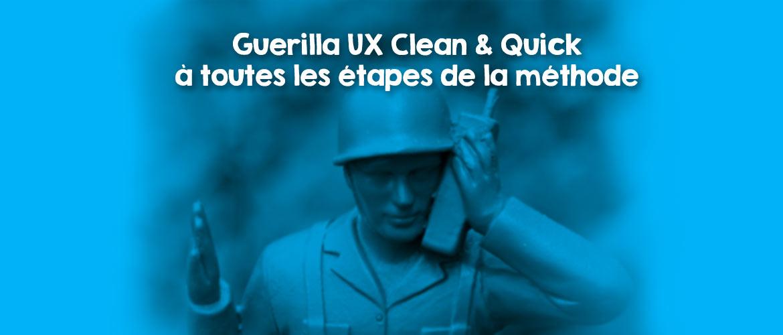 Guerilla UX : méthode Quick & Clean